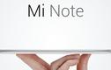 Tận mục phablet cao cấp Mi Note của Xiaomi