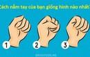 """Video: 3 kiểu nắm tay nói rõ """"mồn một"""" tính cách của bạn chính xác 100%"""