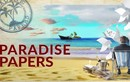 Đại gia Việt trong Hồ sơ Paradise: Phải chứng minh trong sạch?