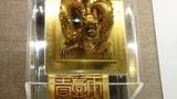 Tận mắt ngắm kim ấn triều Nguyễn nặng gần 9kg vàng