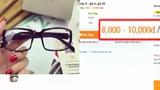 Truy tìm nguồn gốc những chiếc kính hàng hiệu có giá siêu rẻ