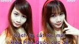 Hướng dẫn bạn gái cắt tóc mái đẹp kiểu Hàn Quốc