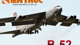 Infographic: Pháo đài bay B-52 trong Chiến tranh Việt Nam