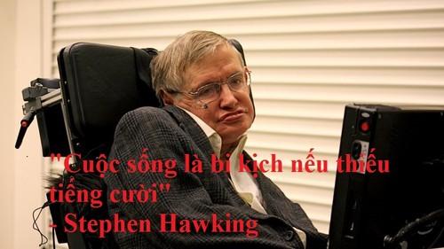 "Stephen Hawking: ""Cuoc song la bi kich neu thieu tieng cuoi""-Hinh-3"